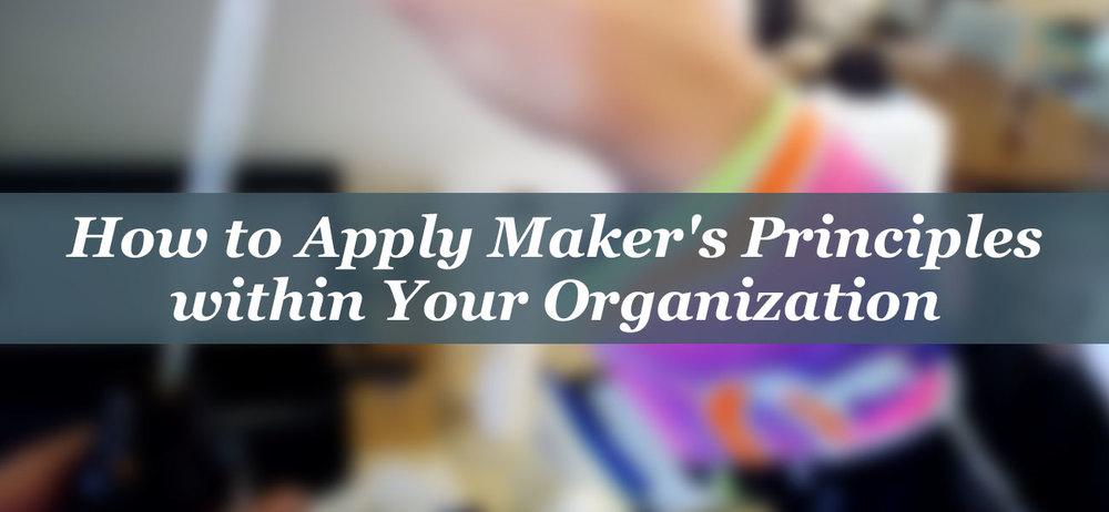 Applying Maker Principles